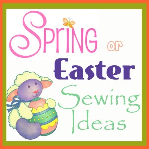 So Sew Easy - Cute Spring and Easter Sewing Project Ideas