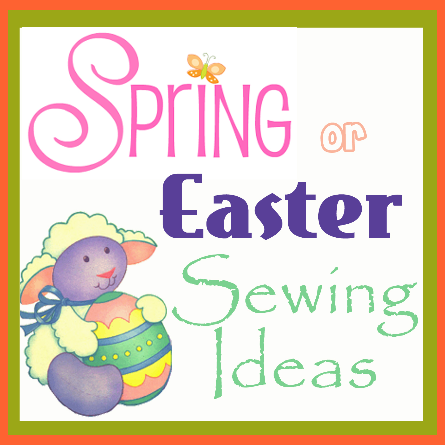 Cute Spring and Easter Sewing Ideas
