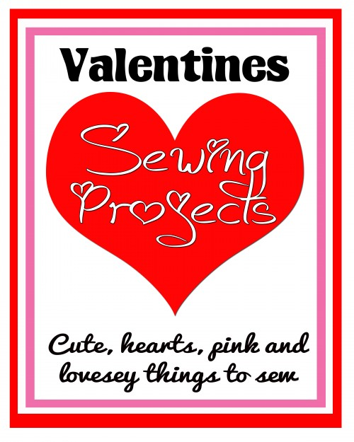 So Sew Easy - Valentines sewing projects.  A collection of cute, hearts, pink, lovesy sewing projects