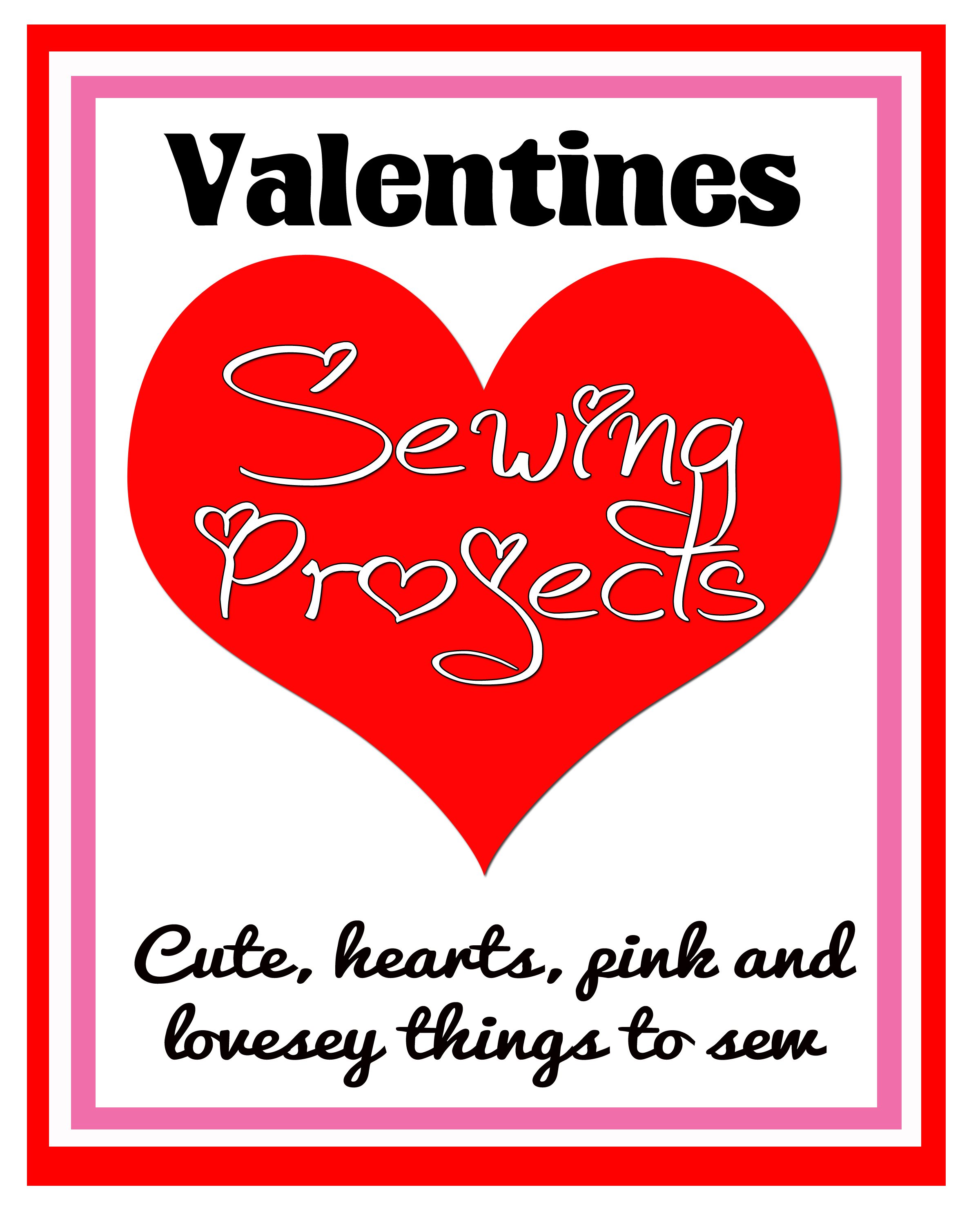cute valentines sewing ideas