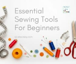 Essential Sewing Tools For Beginners