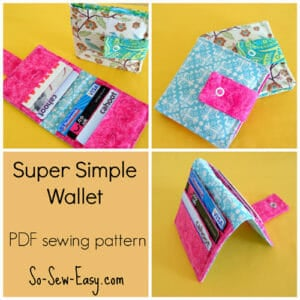 Super Simple Wallet Sewing Pattern. Ideal for your first sewing project. Wallet holds 6 cards with room for a few bills, coupons or stamps etc. Great for gifts too!