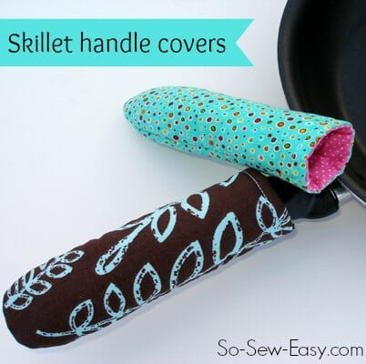 Hot Pan or Skillet Handle Cover - kitchen sewing series - So Sew Easy