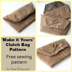 'Make it Yours' clutch bag. Free pattern with ideas for how to customise the bag to make it yours.