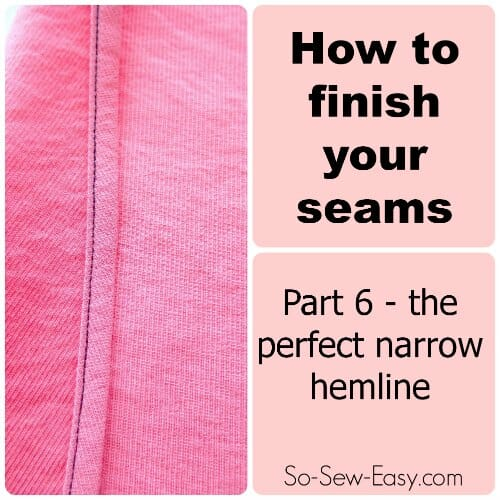 How to sew the perfect narrow hemline - two options