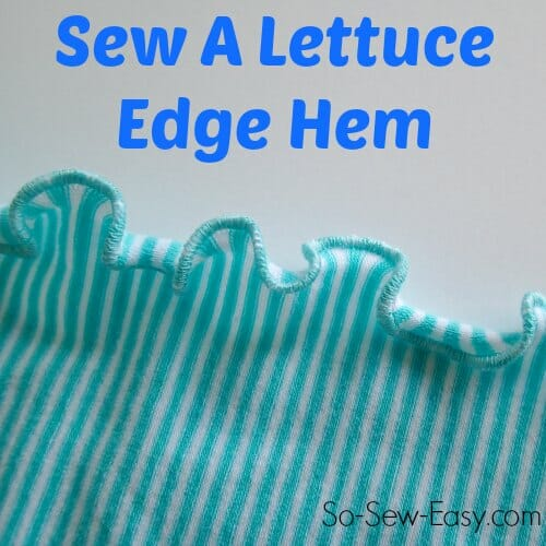 Sewing tutorial - How to sew a lettuce edge hem
