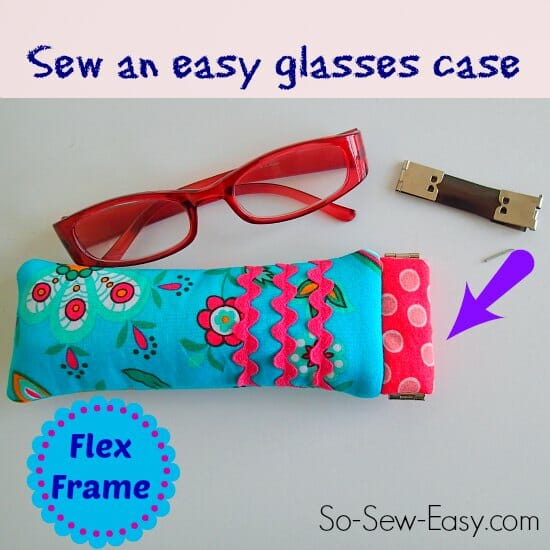 How to sew an easy glasses case using one of those flex frames that you pinch to open.