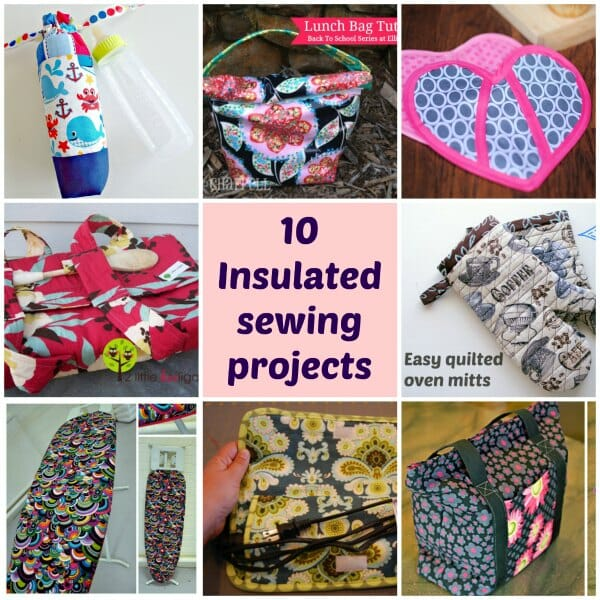 10 insulated sewing projects to keeps things hot or cold. Fun stuff.