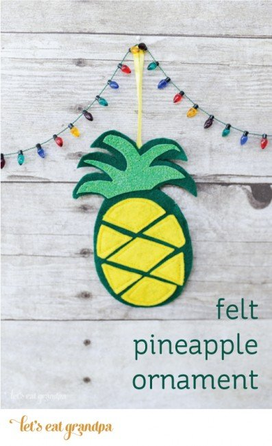 http://letseatgrandpa.com/2014/07/12/christmas-in-july-felt-pineapple-ornament/
