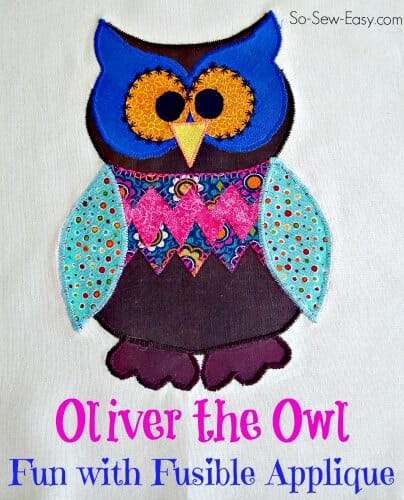 Oliver the Owl Pillow - Fun with Fusible Applique - So Sew Easy