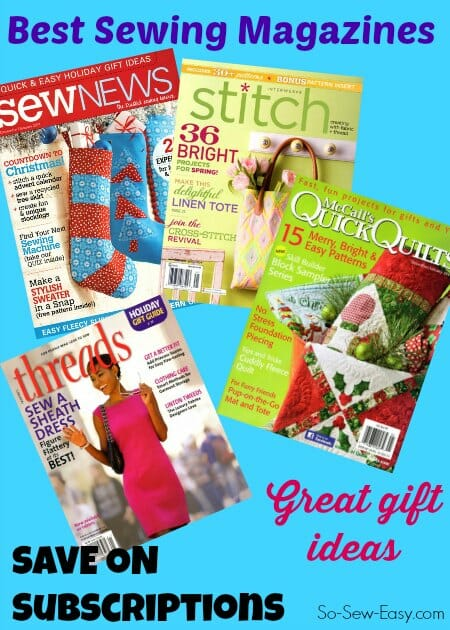 The Best Sewing Magazines and where to save money on your subscriptions. These also make great gift ideas for people who sew.