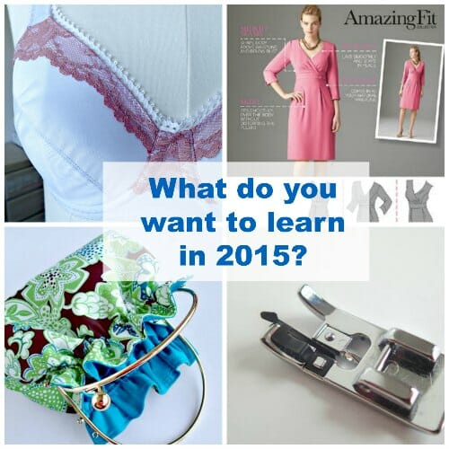What sewing skills do you want to learn in 2015?  Answer the sewing poll and make sure to get your topics covered.