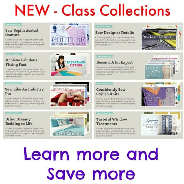 How to become a better sewer - take more in-depth classes with these new Class Collections.  Learn more AND Save more at the same time!  Sewing, quilting, cooking and more