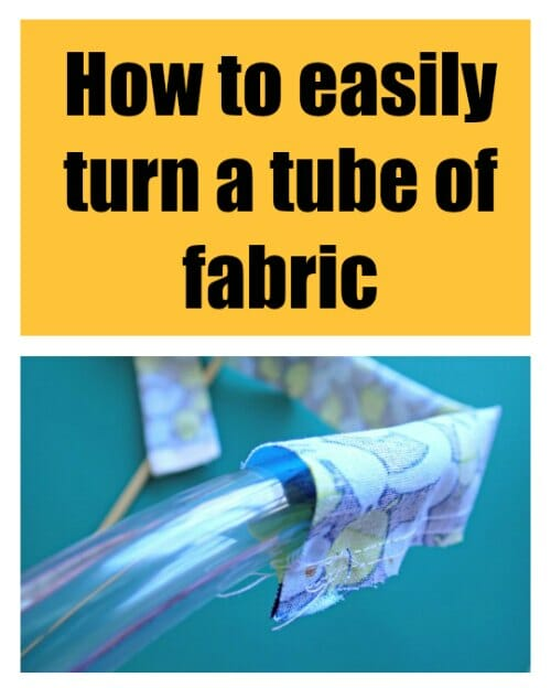 Easy way to turn a tube of fabric right side out