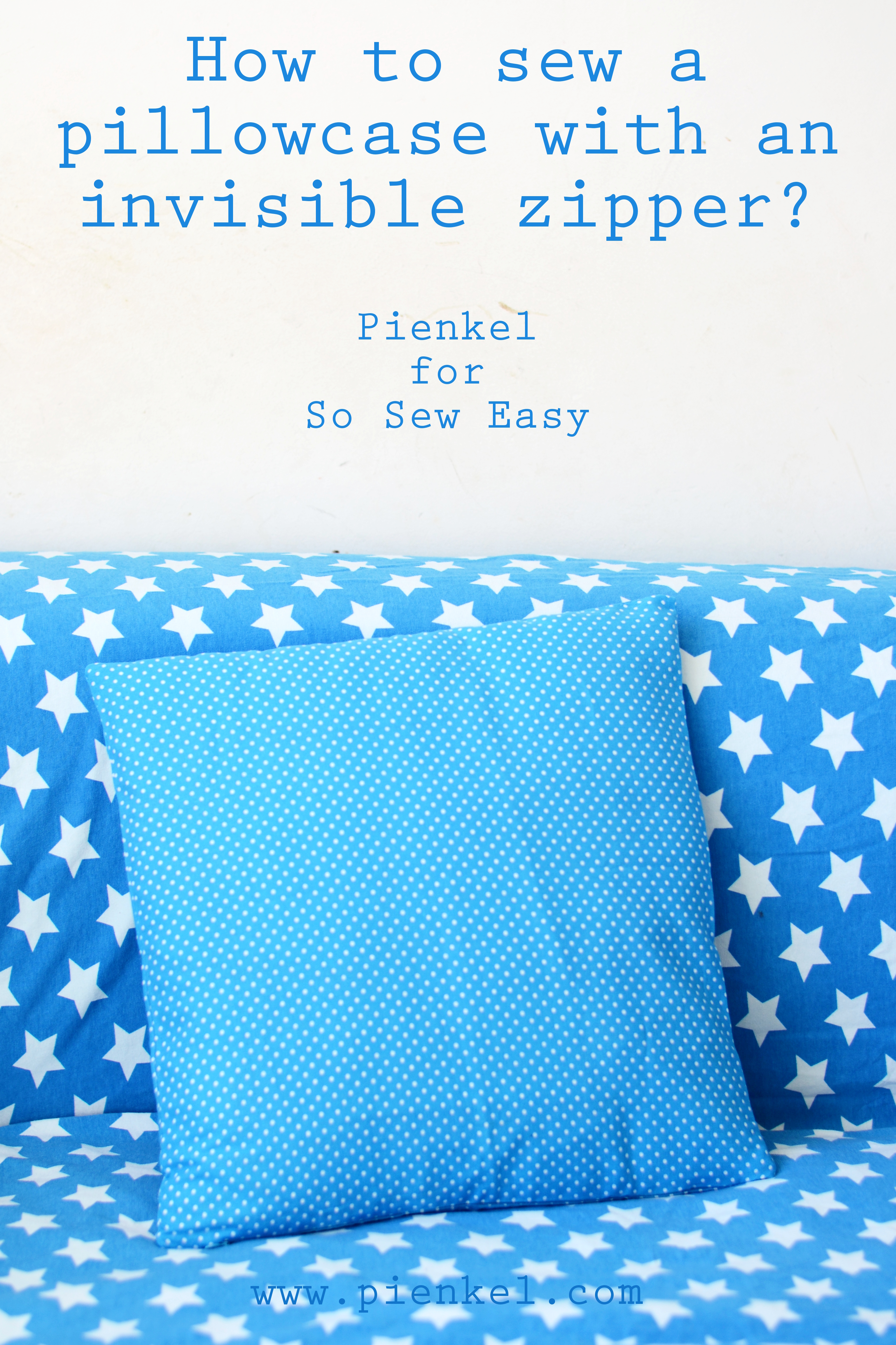 Pienkel Invisible Zipper Pillowcase Tutorial