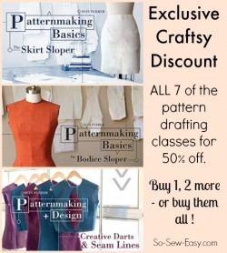 Exclusive discount for 50% off on ALL the Craftsy pattern drafting classes. These are just the best way to learn all aspects of pattern drafting - and all are 50% off here.