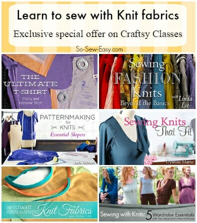 Learn how to sew with knits.  Special offer on all the Craftsy knits classes for at least 50% off from So Sew Easy.