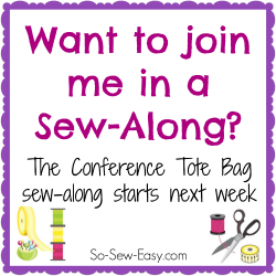 Coming soon to So Sew Easy - the Conference Tote Bag sew-along