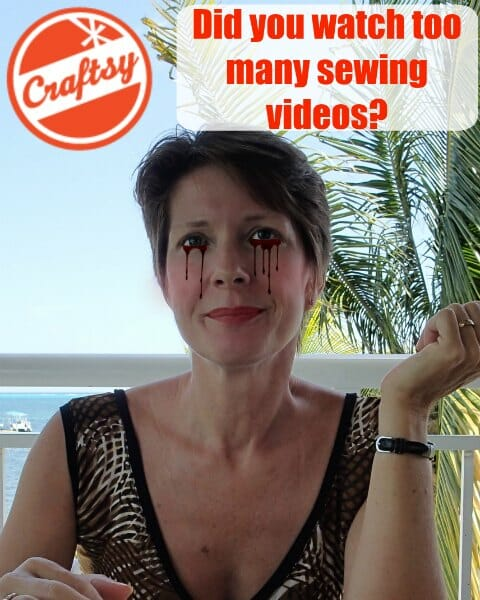 Craftsy sewing video overload!  Did you watch too many?