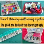 Ideas to store small sewing tools and supplies. Some are pretty practical, some are pretty nifty and for some, buying a dedicated item does work best.