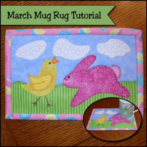 March Mug Rug of the Month – Springtime Friends