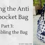 Sewing the Anti Pickpocket Bag: Final Video Released