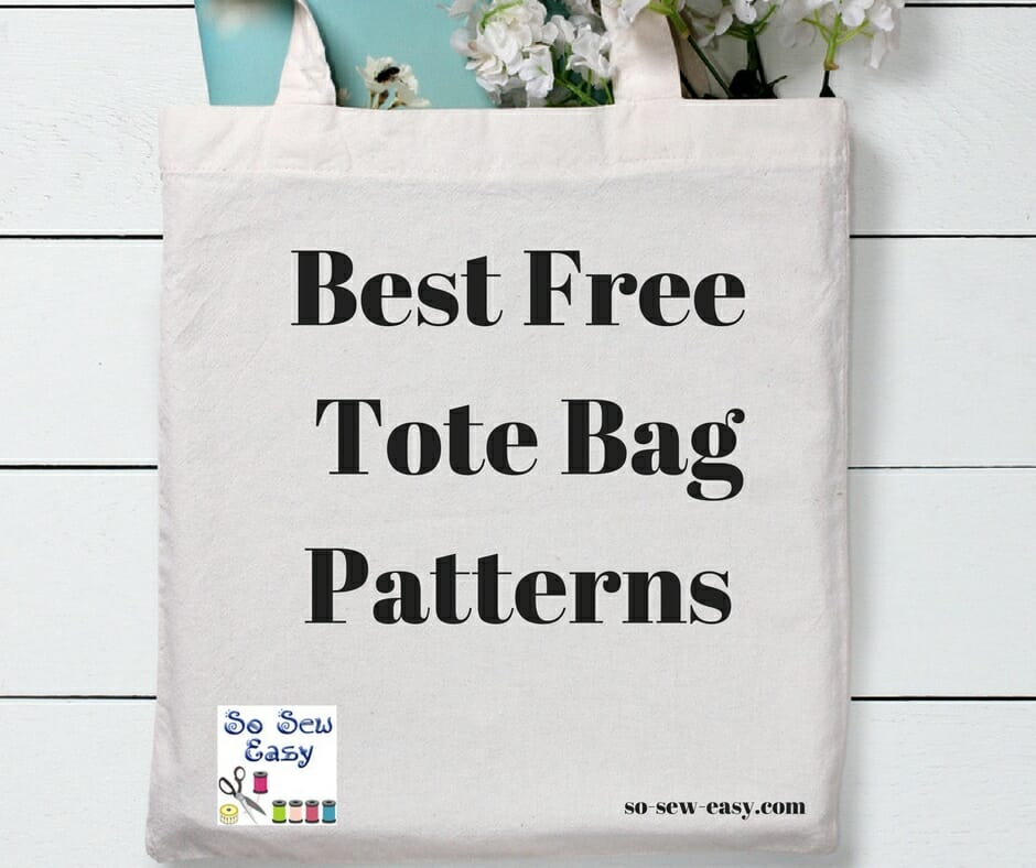 Best Free Tote Bag Patterns: 60  of Our Favorites! - So Sew Easy
