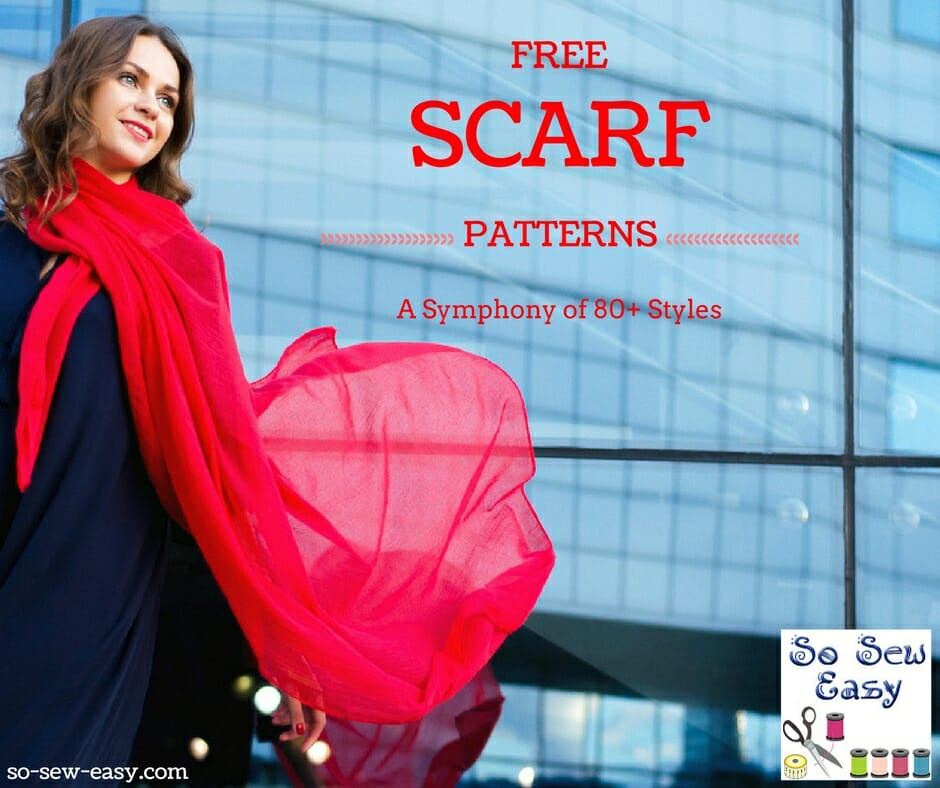 Free Scarf Patterns A Symphony Of More Than 80 Styles So Sew Easy