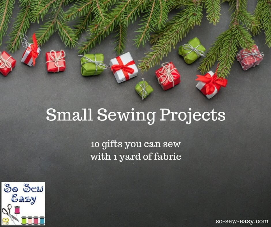 small sewing projects 10 gifts to sew with one yard of fabric