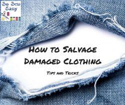 salvage damaged clothing
