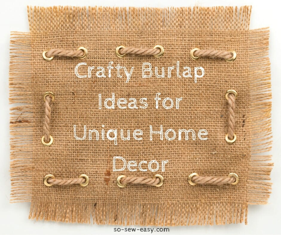 Crafty Burlap Ideas For Unique Home Decor