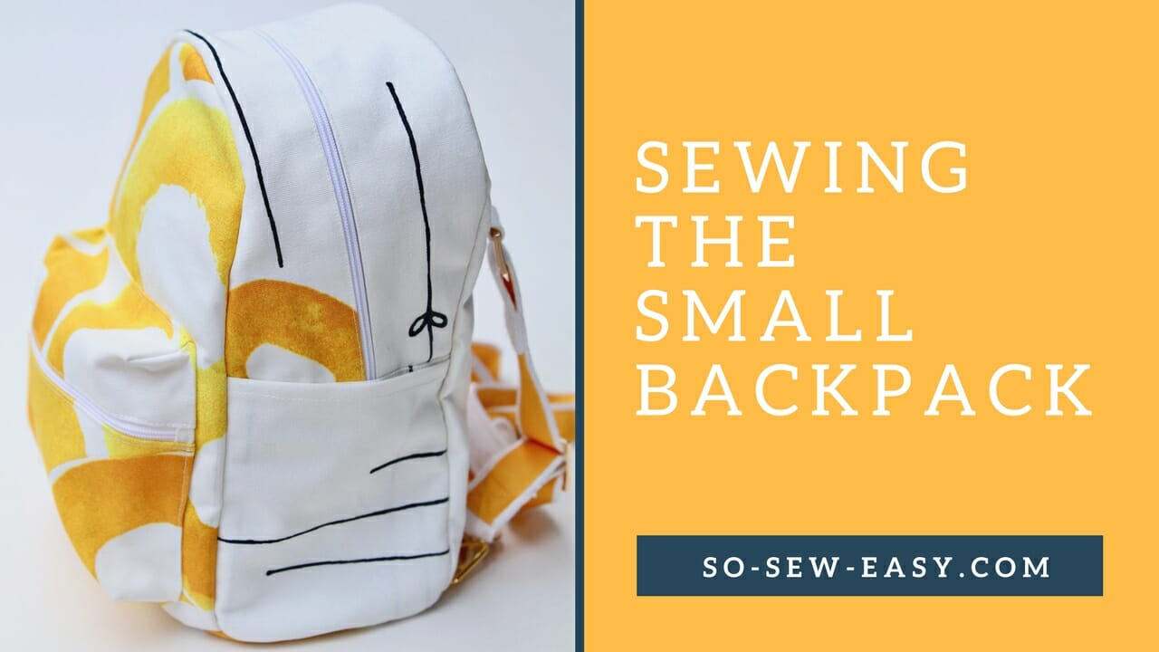 69a148a64b New Video Tutorial – Sewing the Small Backpack