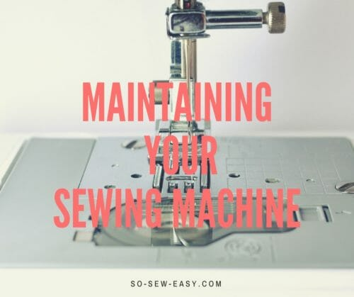 maintaining your sewing machine