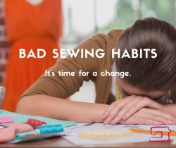 bad sewing habits