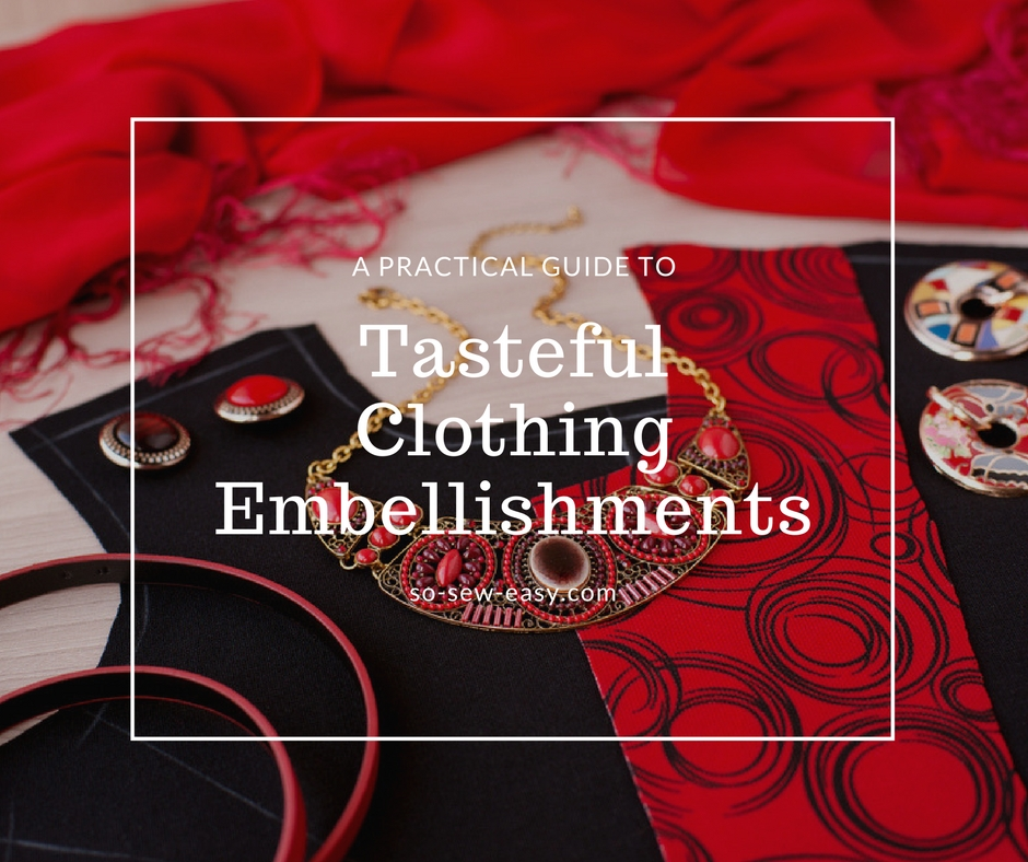 Tasteful Clothing Embellishments: A Practical Guide