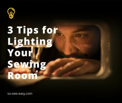 3 Tips for Lighting Your Sewing Room