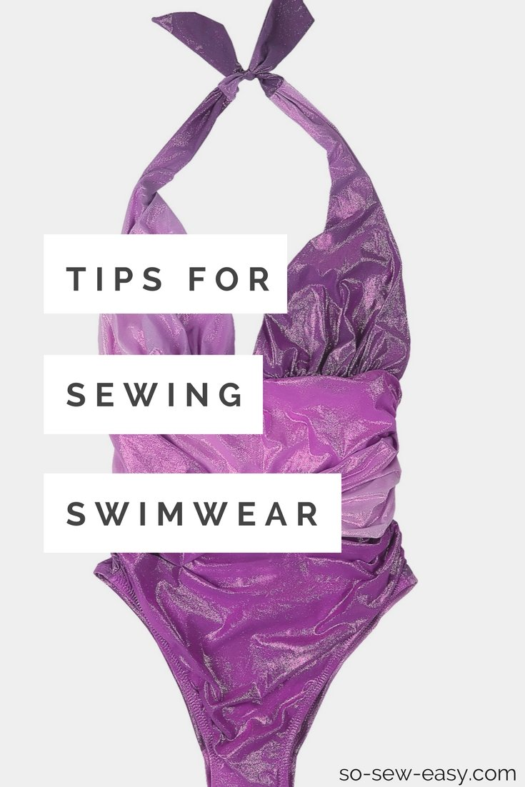02db8ec2d8 Sewing Swimwear: Six Practical Tips for Your Next Project - So Sew Easy