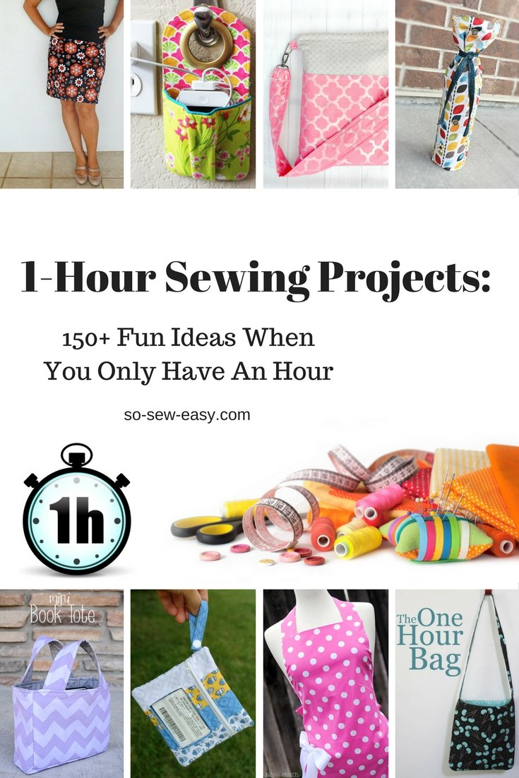 1-Hour Sewing Projects: 150+ Fun Ideas When You Only Have An Hour ...