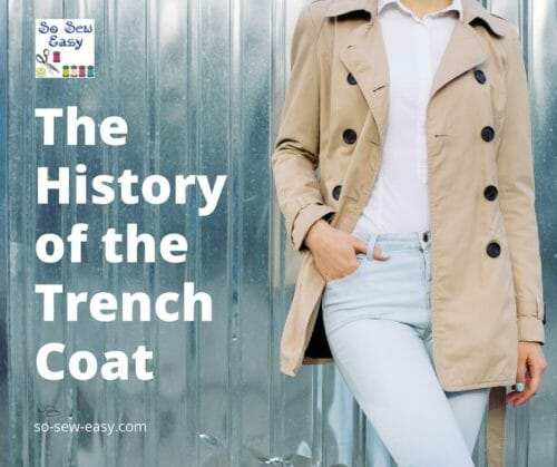 https://so-sew-easy.com/wp-content/uploads/2017/08/TheHistoryof-the-TrenchCoat-500x419.jpg