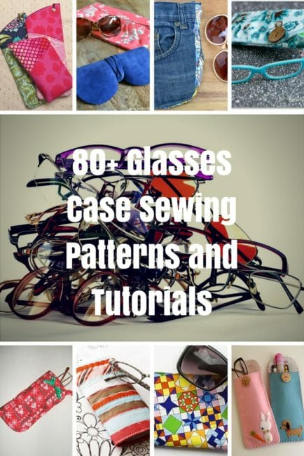 80 Glasses Case Sewing Patterns and Tutorials