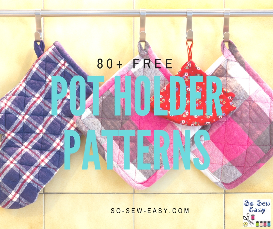 80+ FREE Pot Holder Patterns to Sew - So Sew Easy