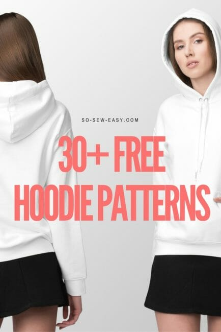 30+ FREE Hoodie Designs and Sewing Projects - So Sew Easy