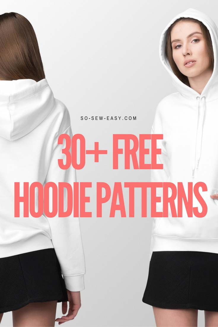 30 Free Hoodie Designs And Sewing Projects So Sew Easy