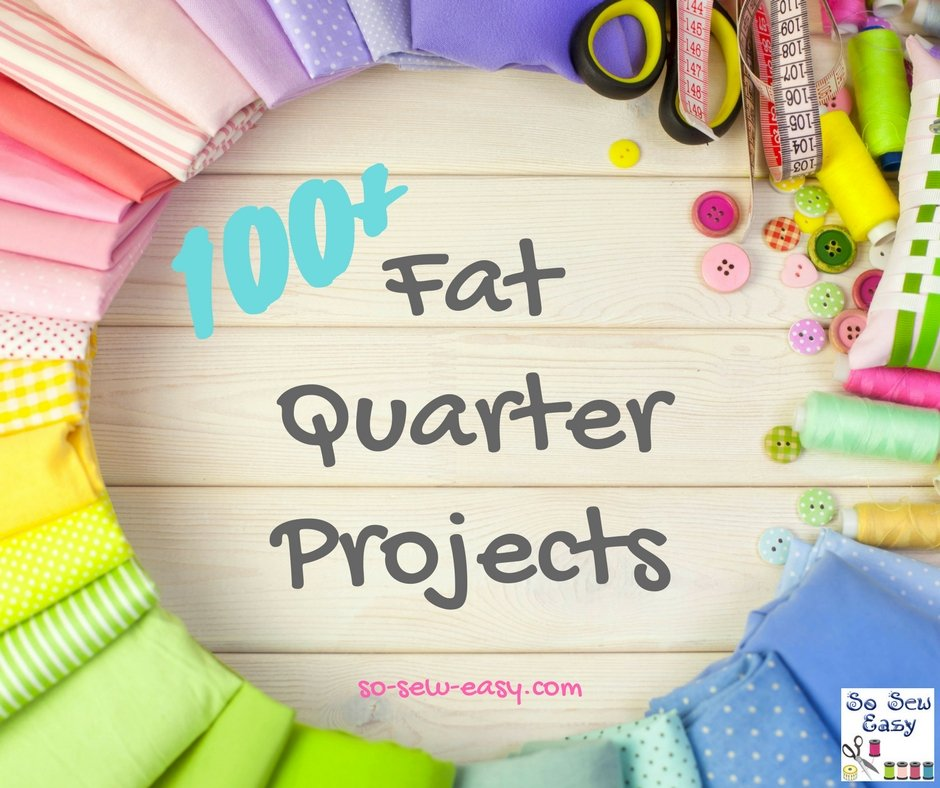 Fat Quarter Projects: 100+ Free & Fun Sewing Patterns