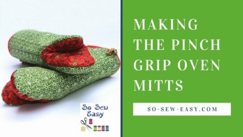 Sewing the Pinch Grip Oven Mitts:  New Video Tutorial Released