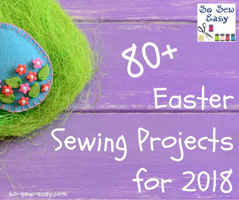 Easter sewing projects for 2018 80 fun easy ideas so sew easy easter sewing projects negle Image collections