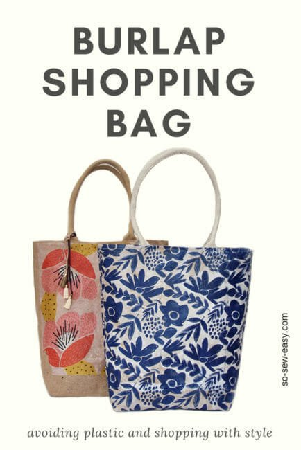 Burlap Shopping Bag Pattern – Avoiding Plastic And Shopping With Style