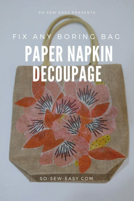 Paper Napkin Decoupage: How To Change Any Boring Bag