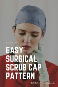 Easy Surgical Scrub Cap Pattern