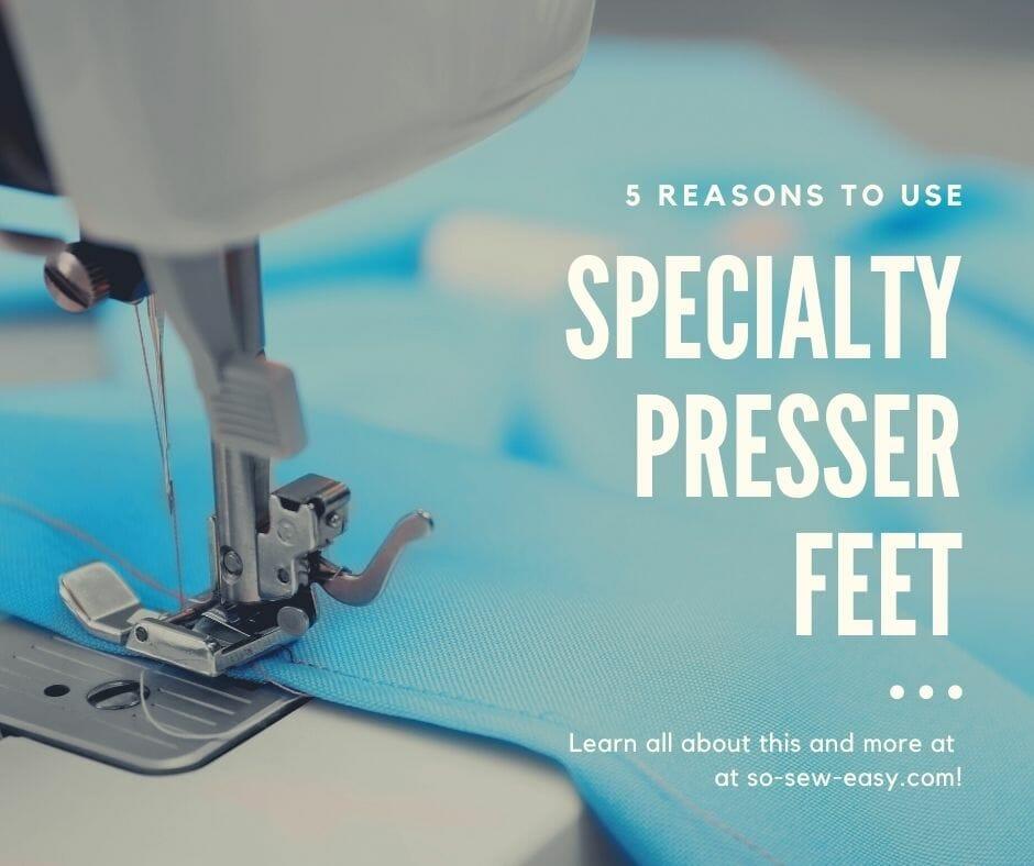 Specialty Presser Feet